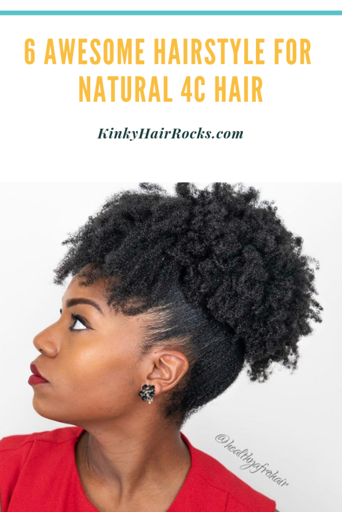 6 Awesome Hairstyle for Natural 4C hair (Tutorial) - Kinky